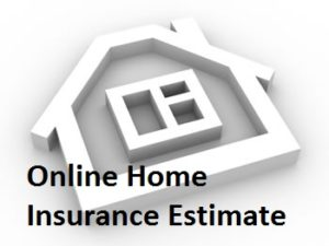Online Home Insurance Estimate