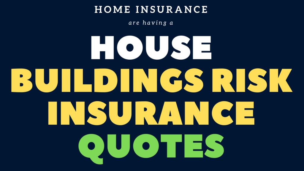 House Buildings Risk Insurance