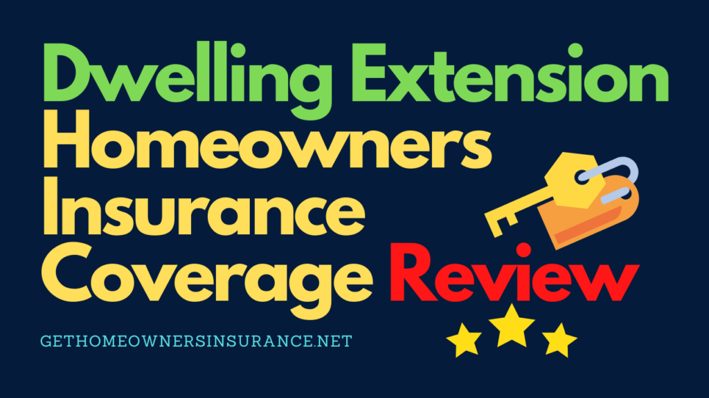 Dwelling Extension Homeowners Insurance