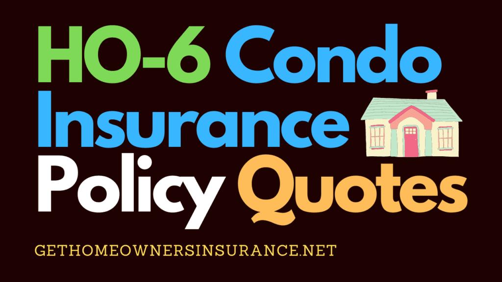 HO-6 Condo Insurance Policy