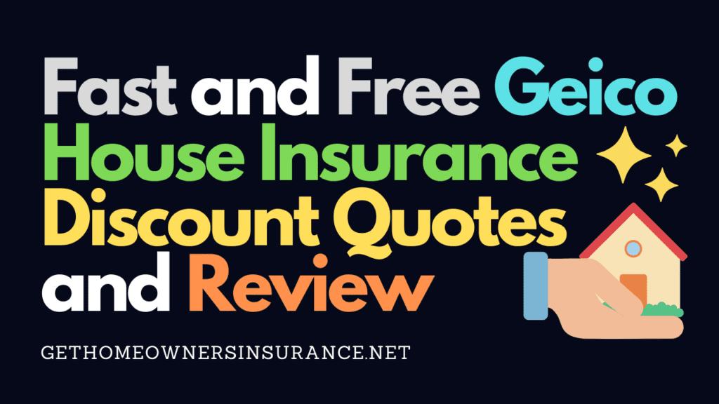 Geico House Insurance