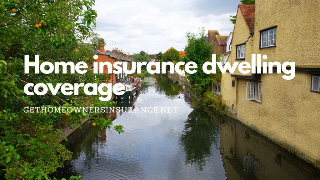 Home Insurance Dwelling Coverage