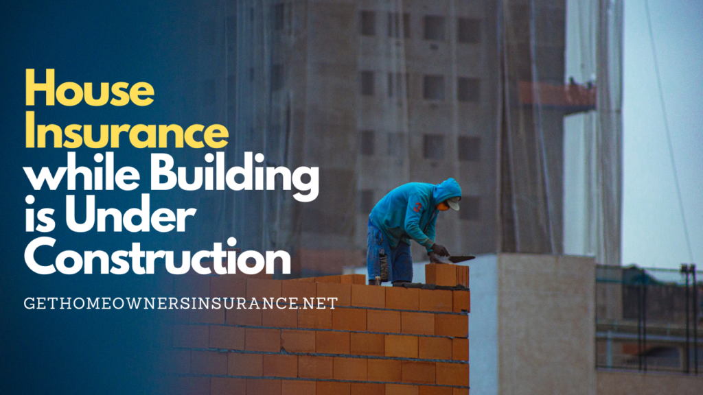 Builders Risk Home Insurance