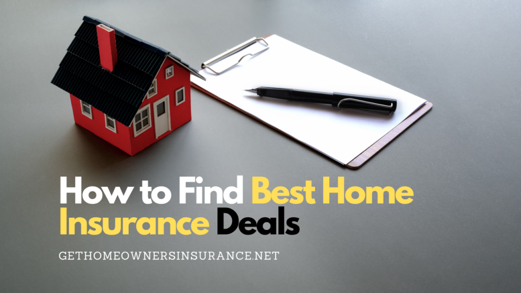 How to Find Top Home Insurance Deals