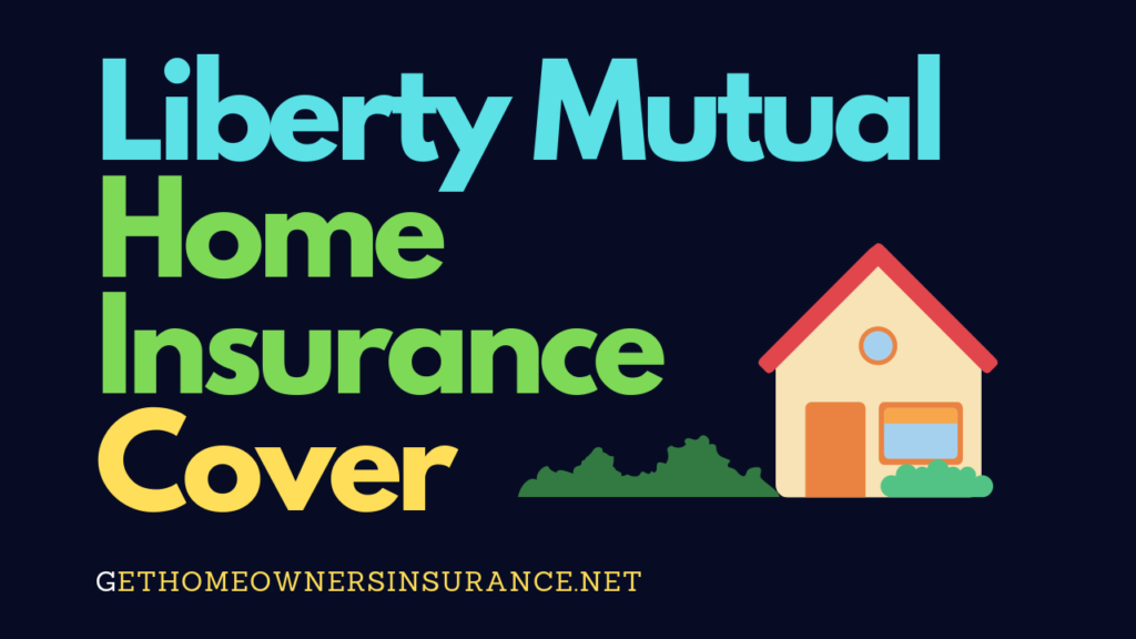 Liberty Mutual Home Coverage