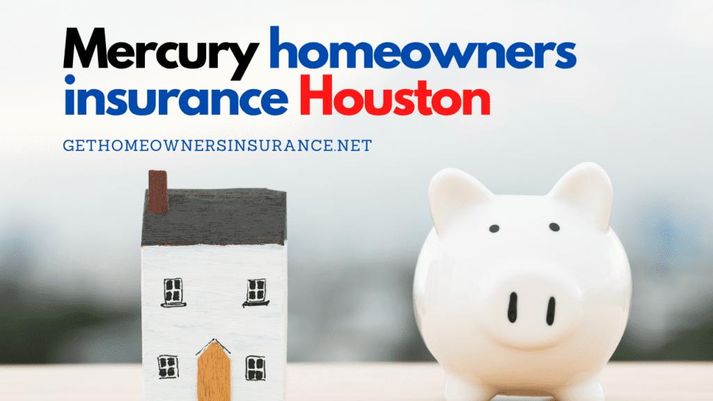 Mercury homeowners insurance Houston