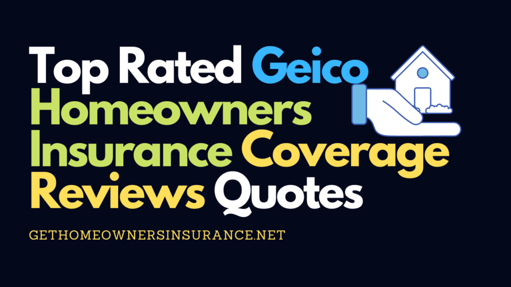 Geico Homeowners Insurance Coverage