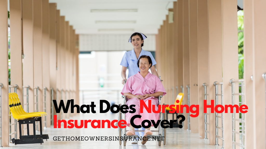 What Does Nursing Home Insurance Cover