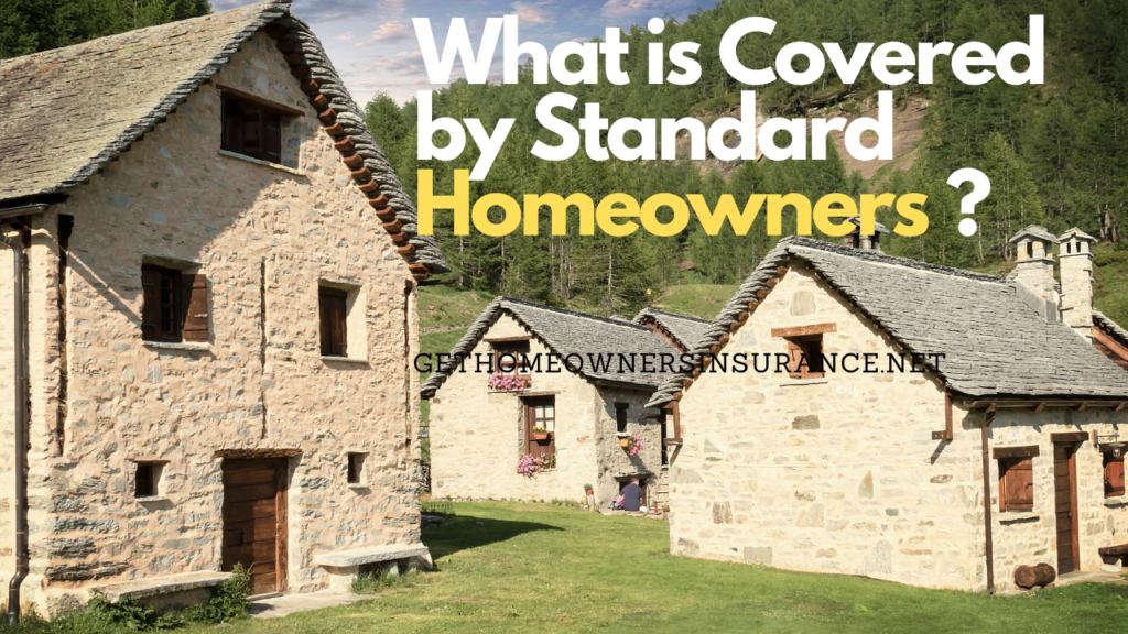 What is Covered by Standard Homeowners