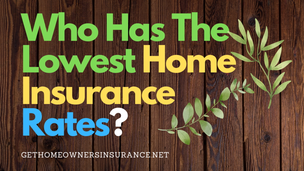 Who Has The Lowest Home Insurance Rates