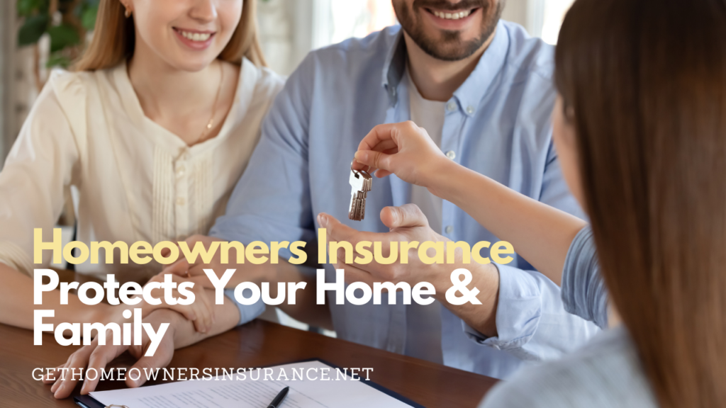 Homeowners Insurance Protection for Home & Family