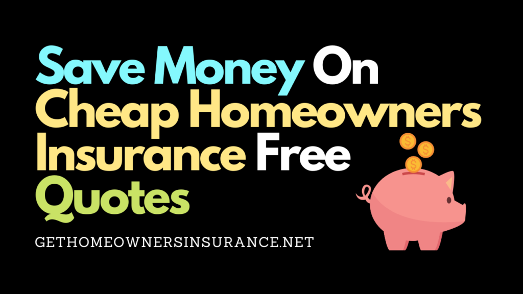Cheap Home Insurance Free Quotes