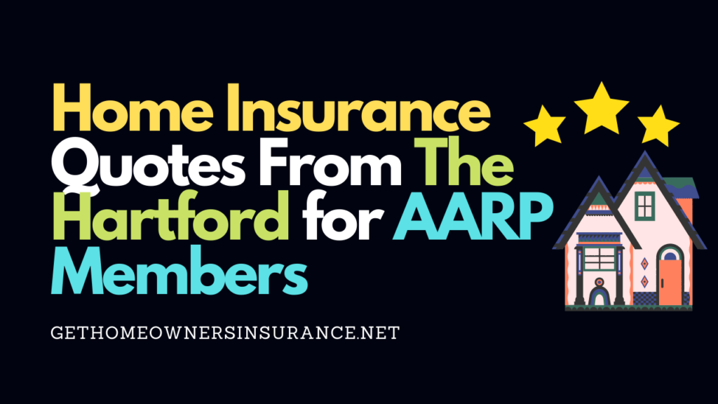 Home Insurance Quotes From The Hartford for AARP Members