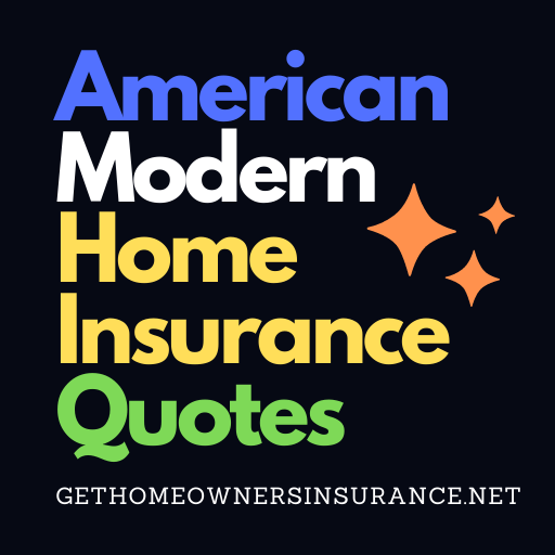 American Modern Home Insurance Quotes