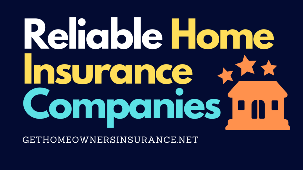 Reliable Home Insurance Companies