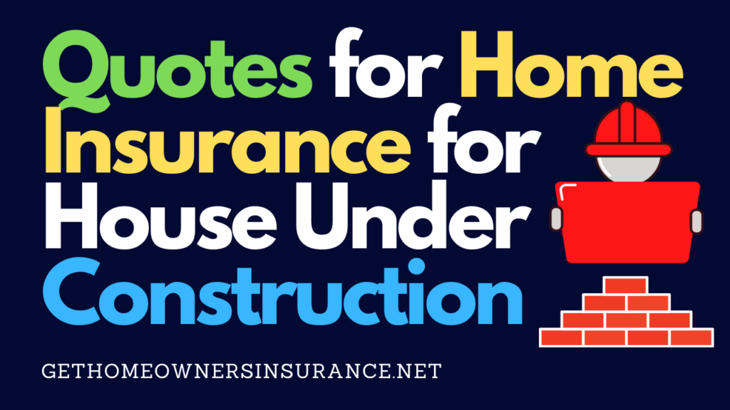 Insurance for House Under Construction