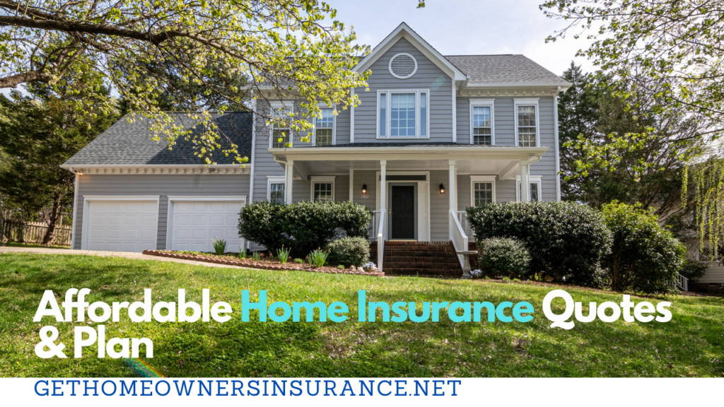 Affordable Home Insurance Quotes and Plans