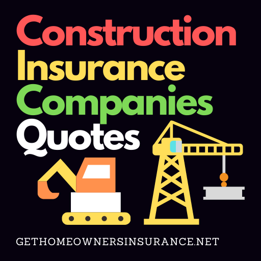 Construction Insurance Companies Quotes