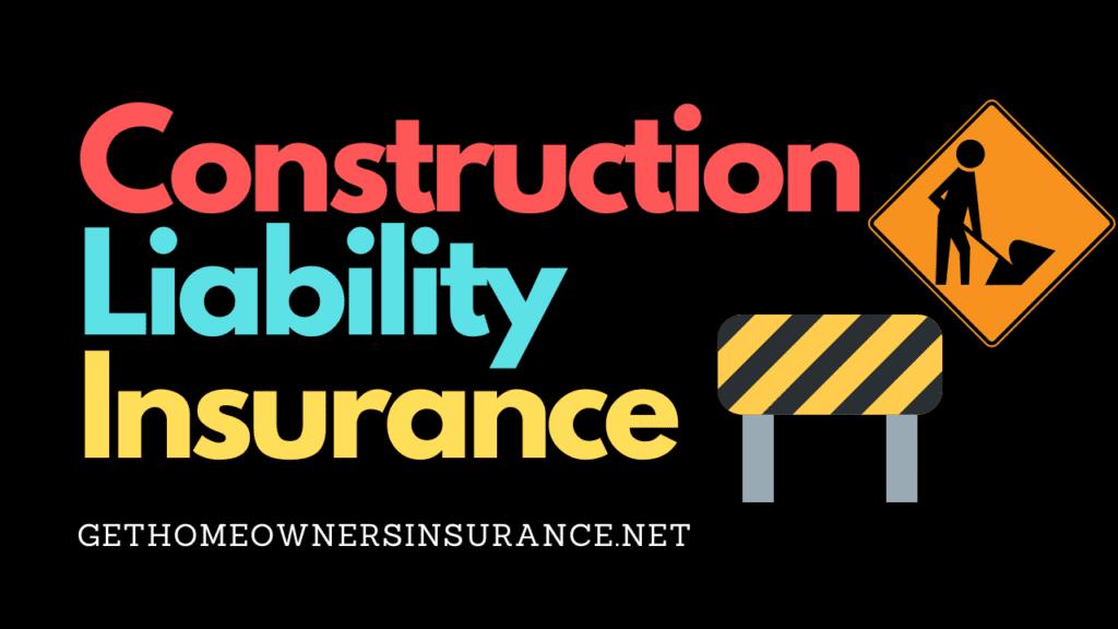 Construction Liability Insurance